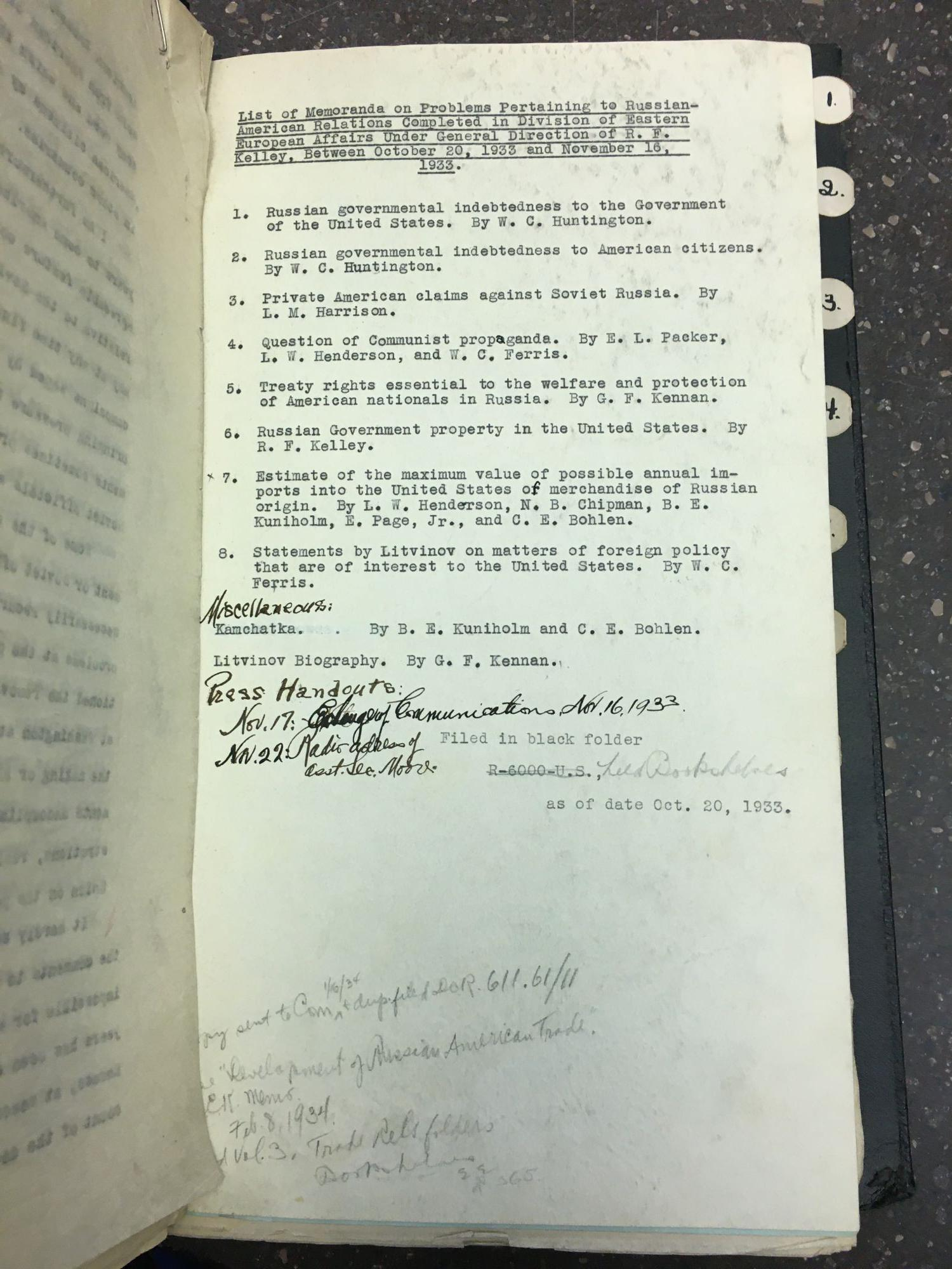 LIST OF MEMORANDA ON PROBLEMS PERTAINING TO RUSSIAN-AMERICAN RELATIONS COMPLETED IN DIVISION OF EASTERN EUROPEAN AFFAIRS UNDER GENERAL DIRECTION OF R. F. KELLEY BETWEEN OCTOBER 20, 1933 AND NOVEMBER 16, 1933 [TYPESCRIPT COPIES OF STATE DEPARTMENT MEM. Huntington, Harrison, Packer, Henderson, Ferris, Kennan, Kelley, Chipman, Kuniholm, Page, Bohlen.