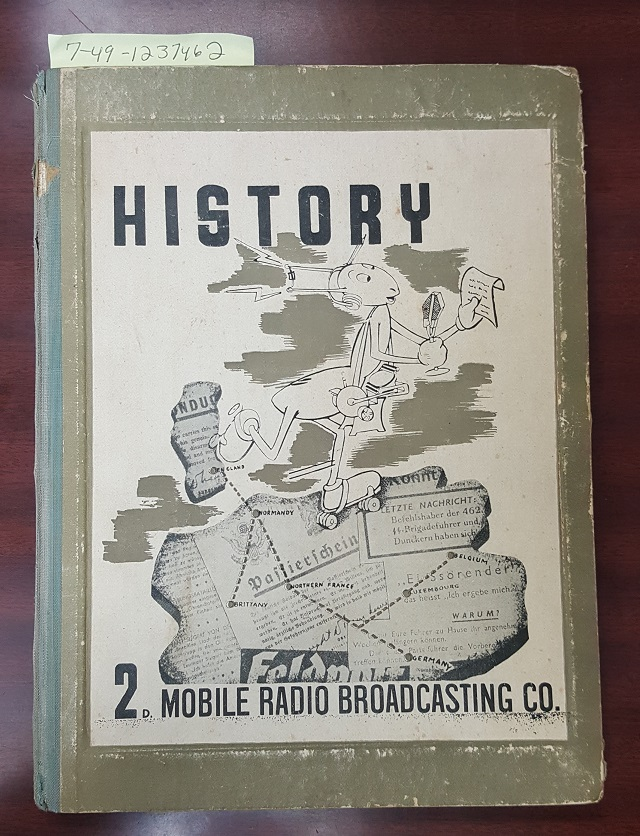 HISTORY: SECOND MOBILE RADIO BROADCASTING COMPANY [December 1943-May 1945]. unstated author.