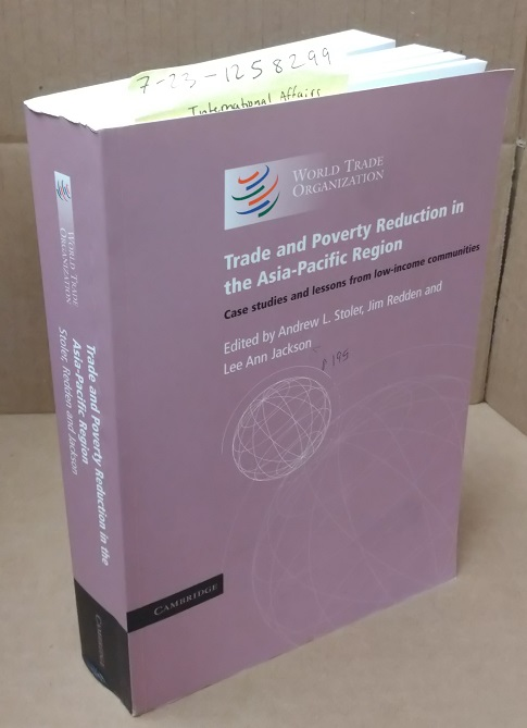 Trade and Poverty Reduction in the Asia-Pacific Region, Case Studies and Lessons from Low-Income Communities. Jim Redden Andrew L. Stoler, Lee Ann Jackson.