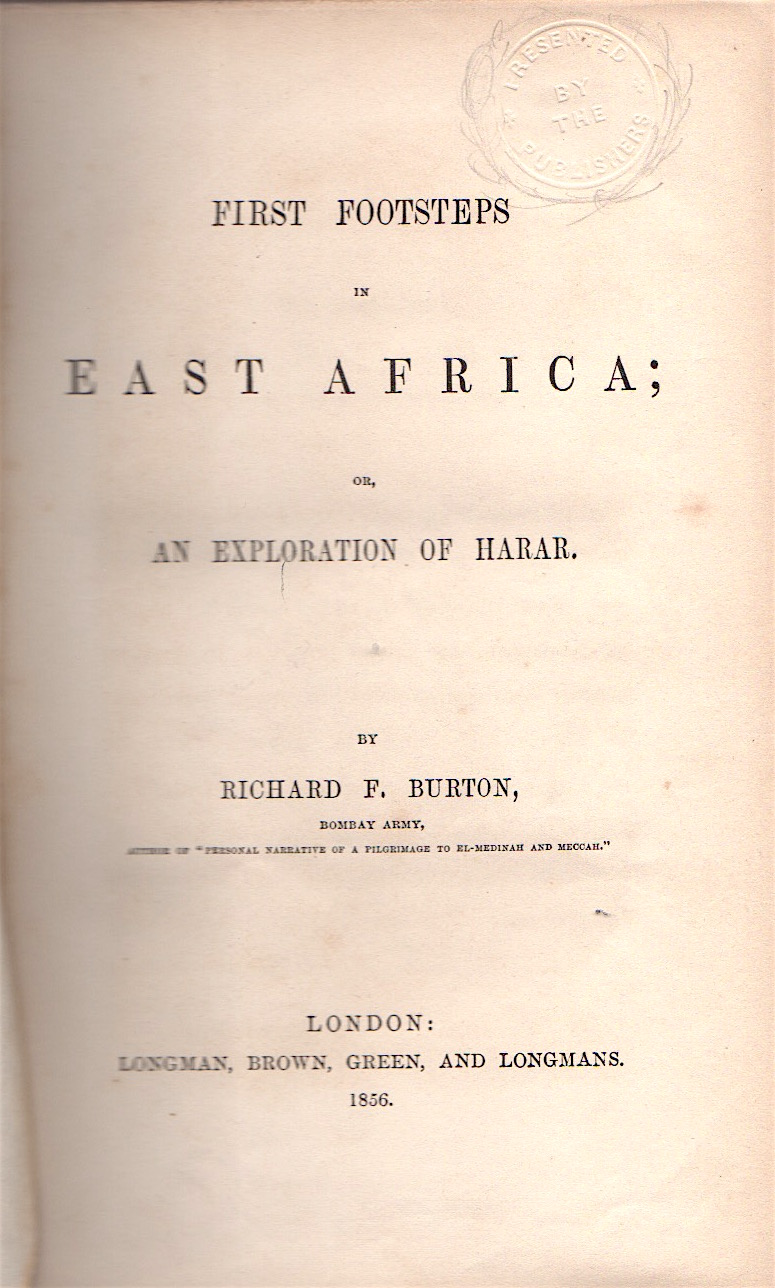 FIRST FOOTSTEPS IN EAST AFRICA; OR, AN EXPLORATION OF HARAR [SIGNED BY BURTON]. Richard F. Burton.