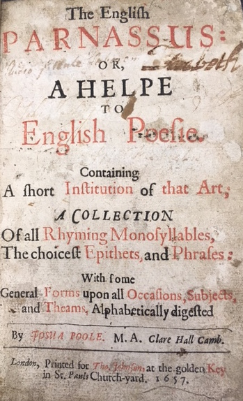 THE ENGLISH PARNASSUS, OR, A HELPE TO ENGLISH POESIE. CONTAINING A SHORT INSTITUTION OF THAT ART, A COLLECTION OF ALL RHYMING MONOSYLLABLES, THE CHOICEST EPITHETS, AND PHRASES: WITH SOME GENERAL FORMS UPON ALL OCCASIONS, SUBJECTS, AND THEAMS, ALPHABETICALLY DIGESTED. Josua Poole, Joshua.