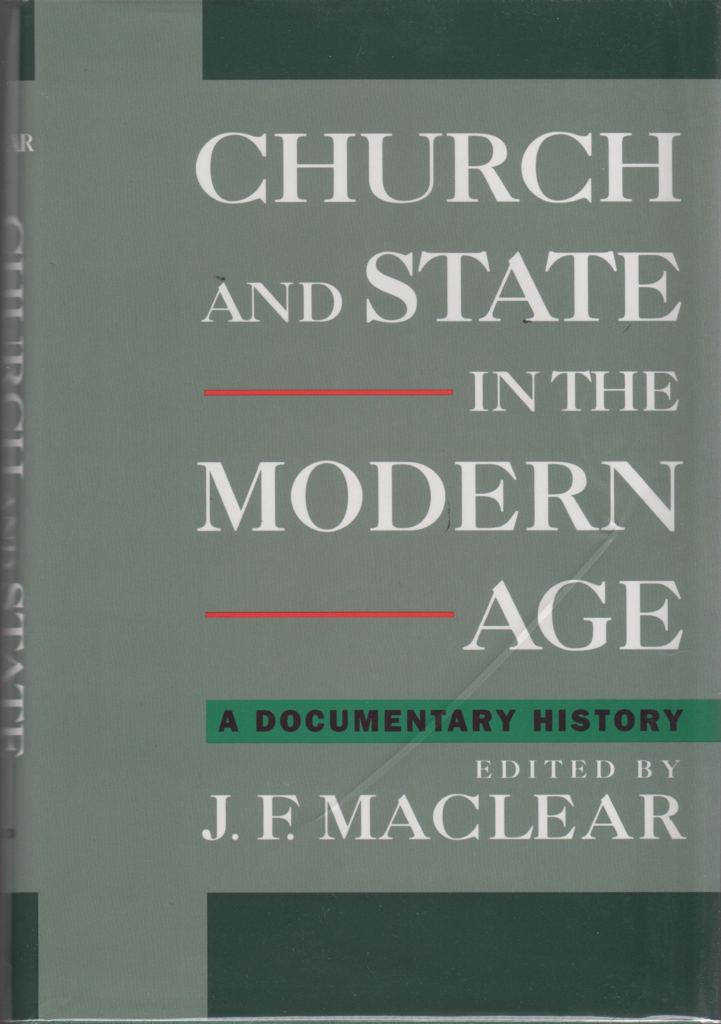 CHURCH AND STATE IN THE MODERN AGE: A DOCUMENTARY HISTORY. J. F. Maclear.