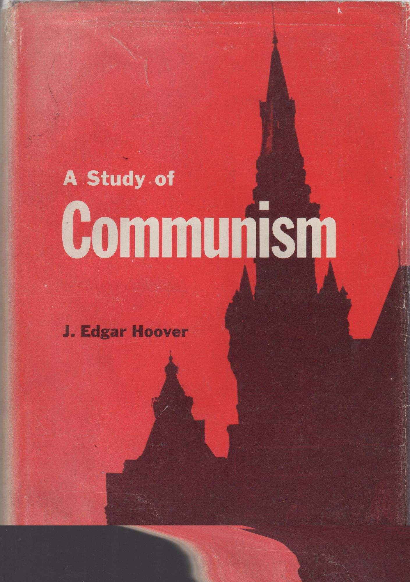 A STUDY OF COMMUNISM [SIGNED]. J. Edgar Hoover.