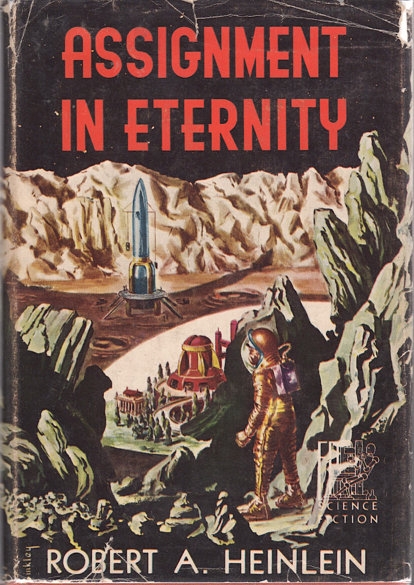 ASSIGNMENT IN ETERNITY [FOUR LONG SCIENCE FICTION STORIES]. Robert A. Heinlein.