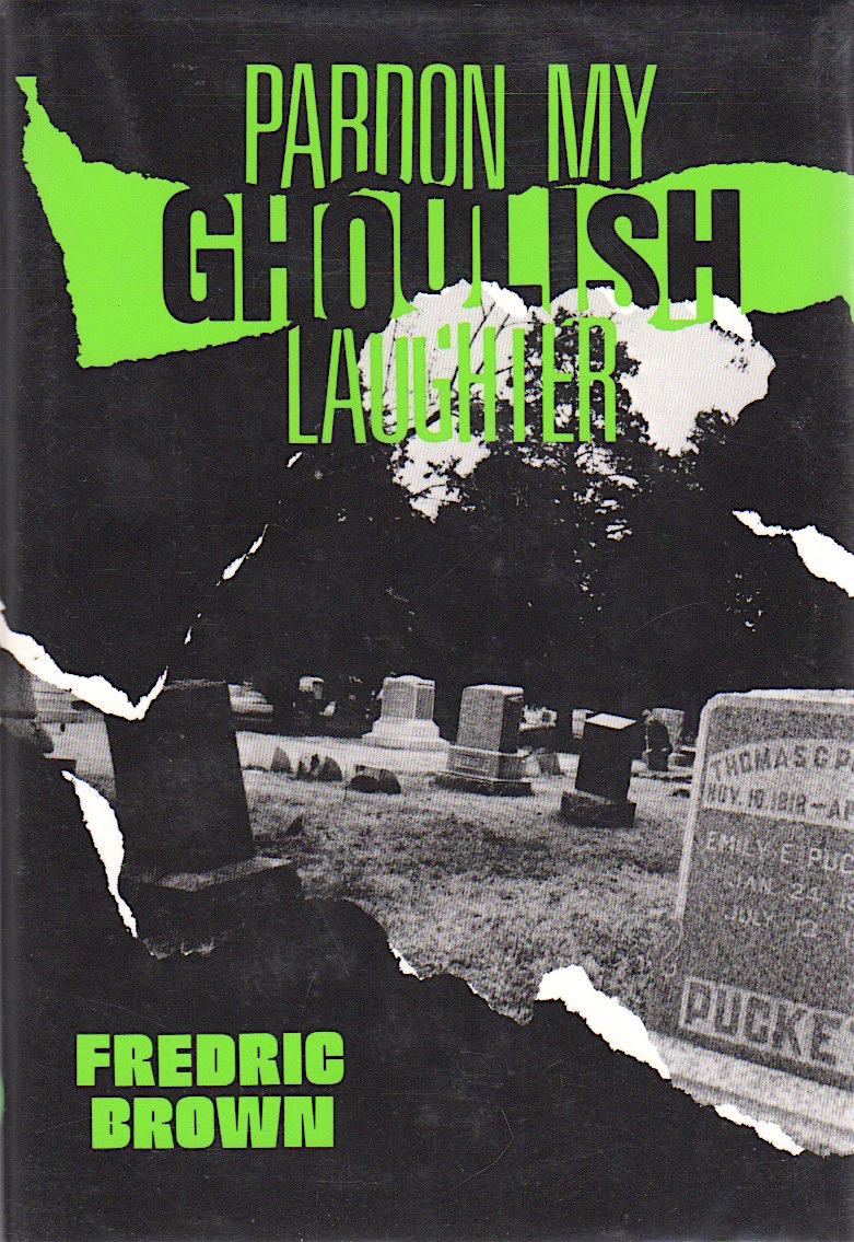 PARDON MY GHOULISH LAUGHTER [SIGNED]. Fredric Brown.