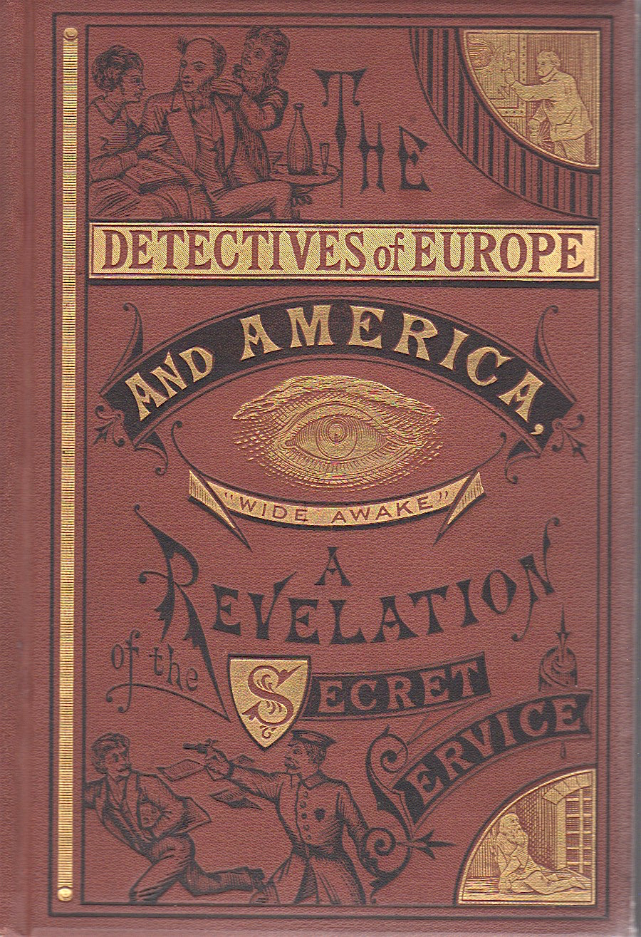 DETECTIVES OF EUROPE AND AMERICA, OR LIFE IN THE SECRET SERVICE. George S. McWatters.