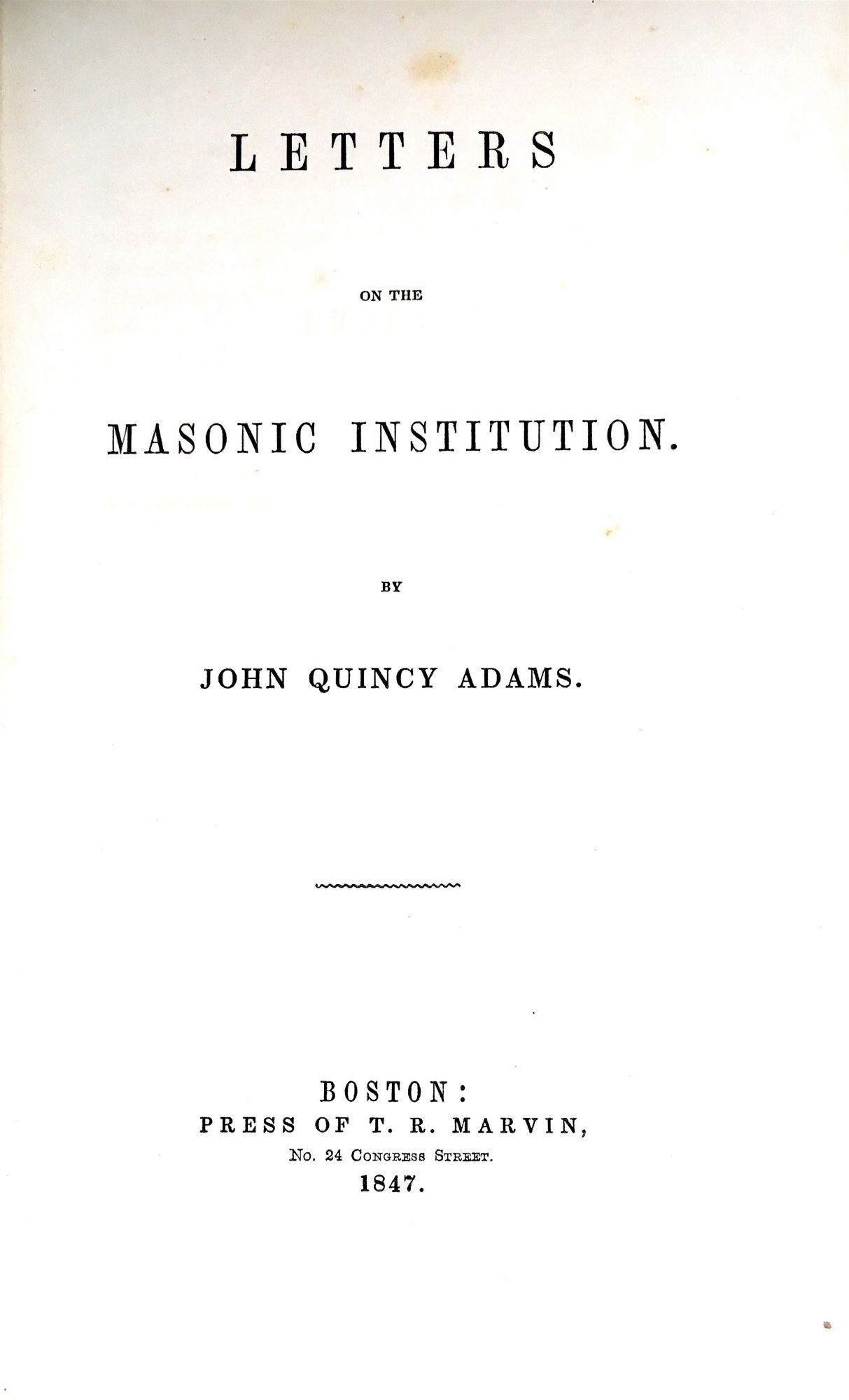 LETTERS ON THE MASONIC INSTITUTION. John Quincy Adams.