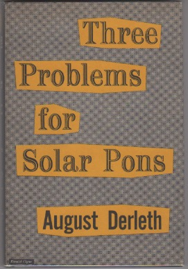THREE PROBLEMS FOR SOLAR PONS [SIGNED]. August Derleth.