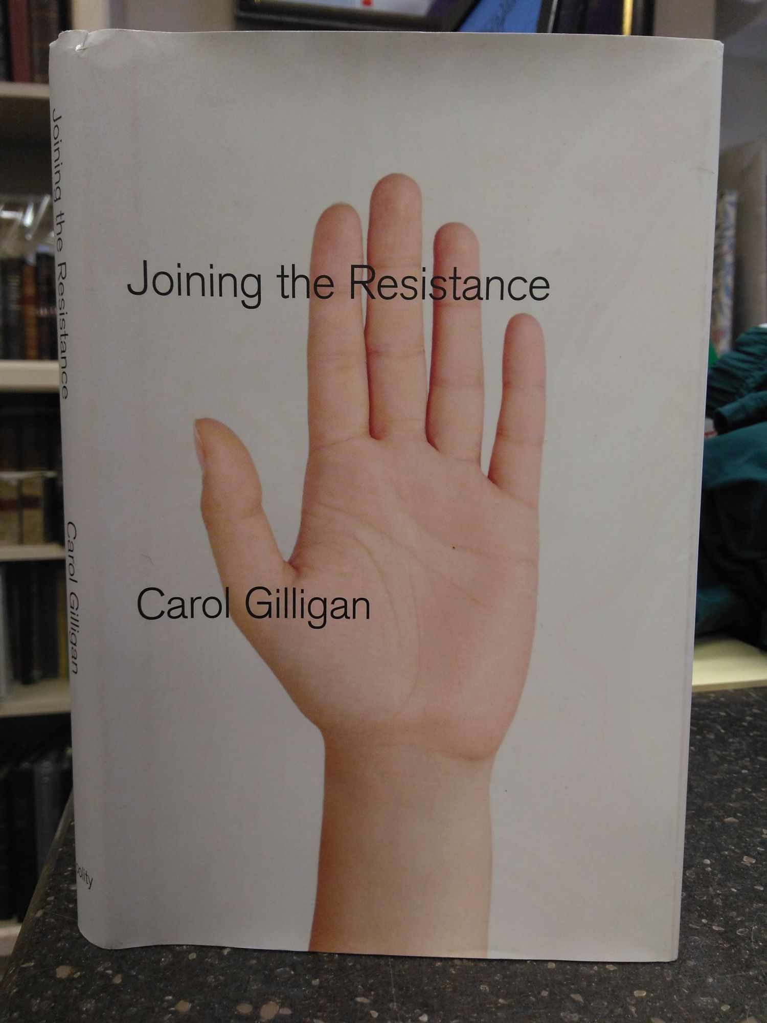 JOINING THE RESISTANCE [INSCRIBED]. Carol Gilligan.
