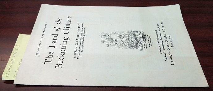THE LAND OF THE BECKONING CLIMATE : TWENTY-SECOND YEAR OF PUBLICATION. Ford A. Carpenter.