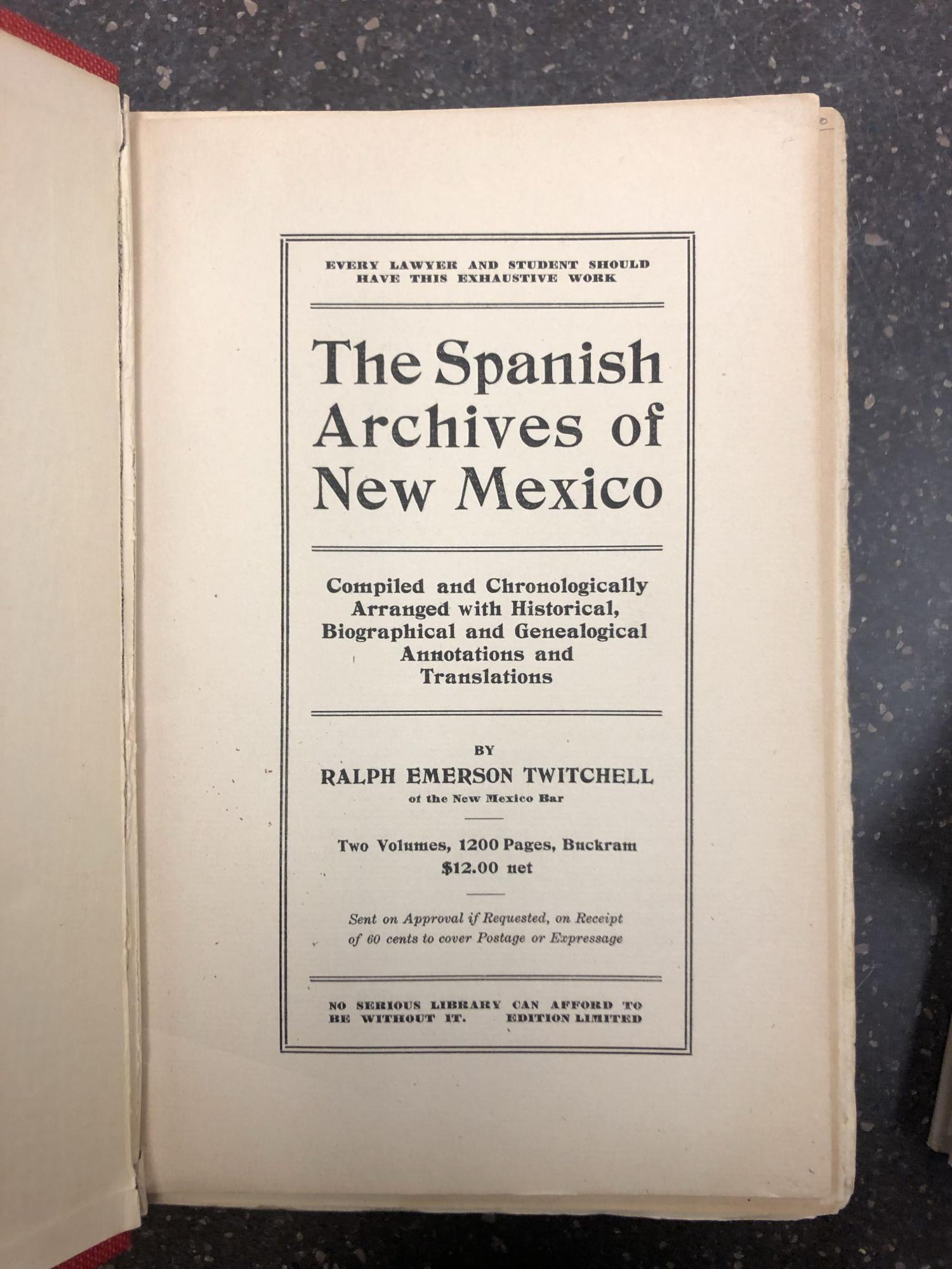 THE SPANISH ARCHIVES OF NEW MEXICO [2 VOLUMES]. Ralph Emerson Twitchell.