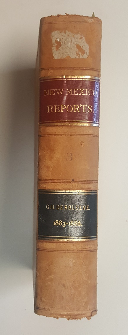 Reports of Cases Determined in the Supreme Court of the Territory of New Mexico [Vol.3]. Charles H. Gildersleeves, Reporter.