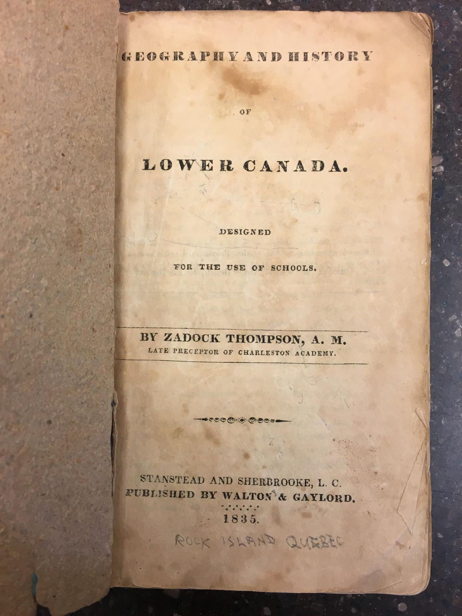 GEOGRAPHY AND HISTORY OF LOWER CANADA, DESIGNED FOR THE USE OF SCHOOLS. Zadock Thompson.