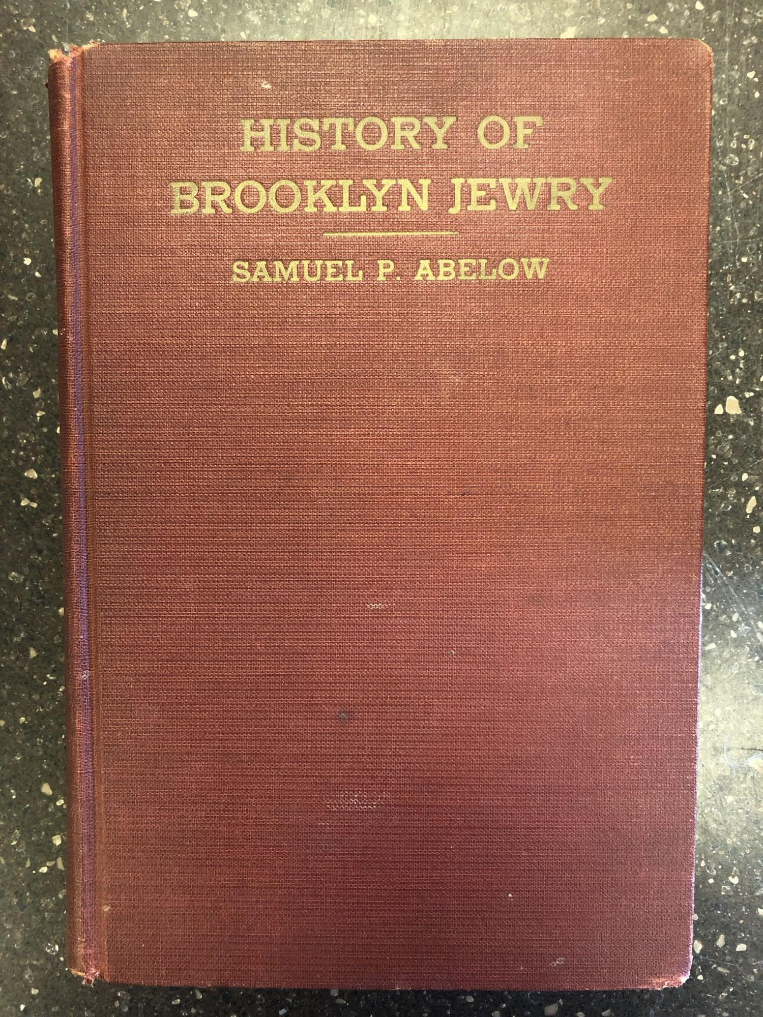 HISTORY OF BROOKLYN JEWRY. Samuel P. Abelow.