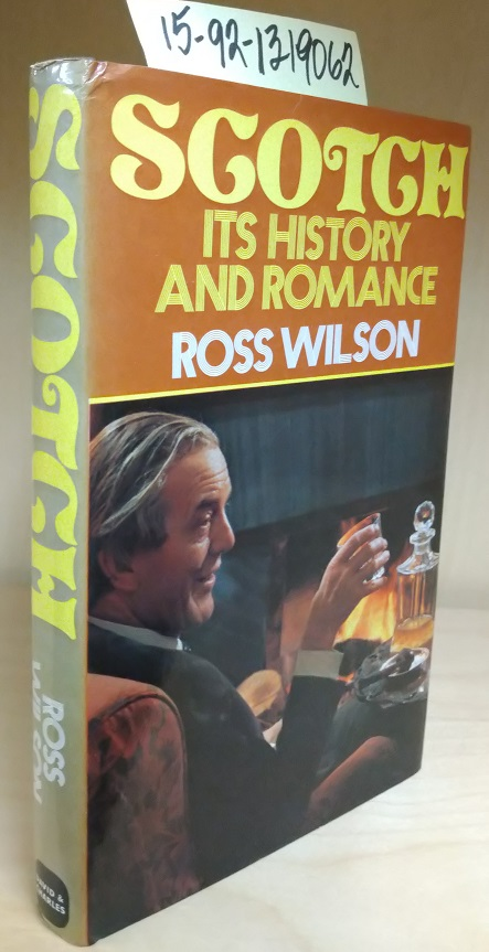 Scotch: Its History and Romance [inscribed]. Ross Wilson.