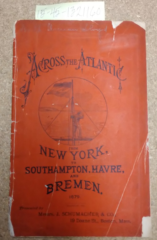 Across the Atlantic from New York to Southampton, Harve, and Bremen, 1879 [North German Lloyd Steamship Co.]
