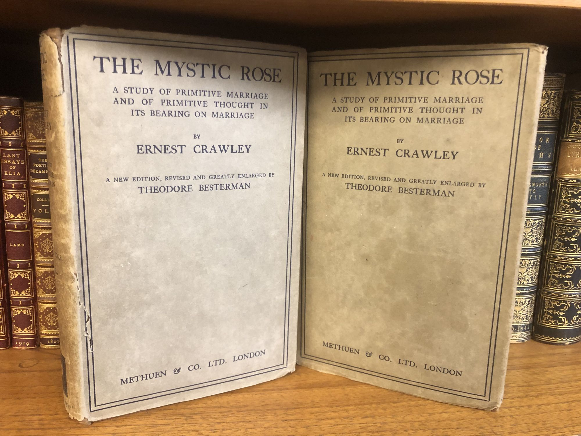 THE MYSTIC ROSE - A STUDY OF PRIMITIVE MARIAGE AND OF PRIMITIVE THOUGHT IN ITS BEARING ON MARRIAGE [TWO VOLUMES]. Ernest Crawley, Theodore Besterman.