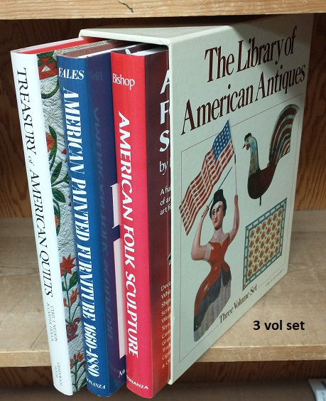 The Library of American Antiques [3 volumes]. Robert Bishop, Dean A. Fales Jr., Cyril I. Nelson, Carter Houck.