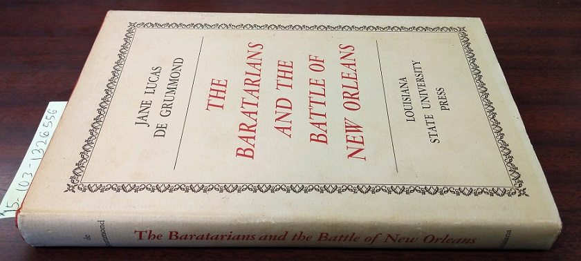 The Baratarians and the Battle of New Orleans. Jane Lucas De Grummond.