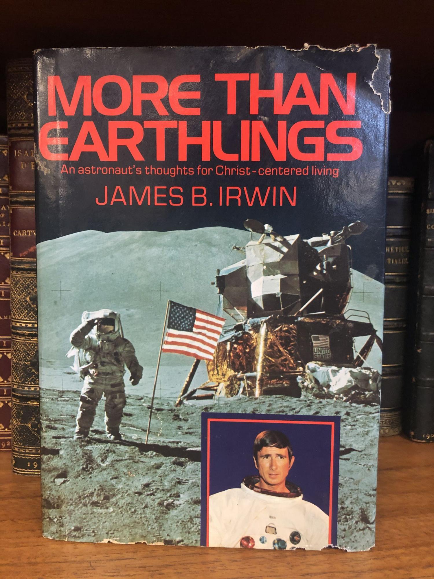 MORE THAN EARTHLINGS [SIGNED]. James B. Irwin.
