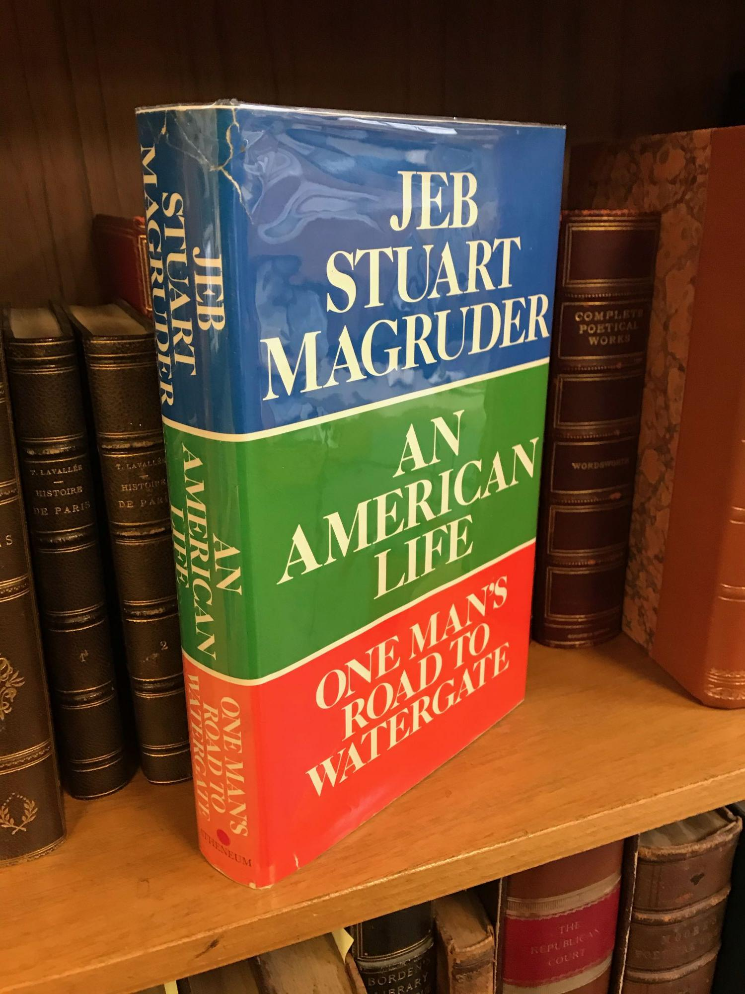 AN AMERICAN LIFE: ONE MAN'S ROAD TO WATERGATE [SIGNED]. Jeb Stuart Magruder.