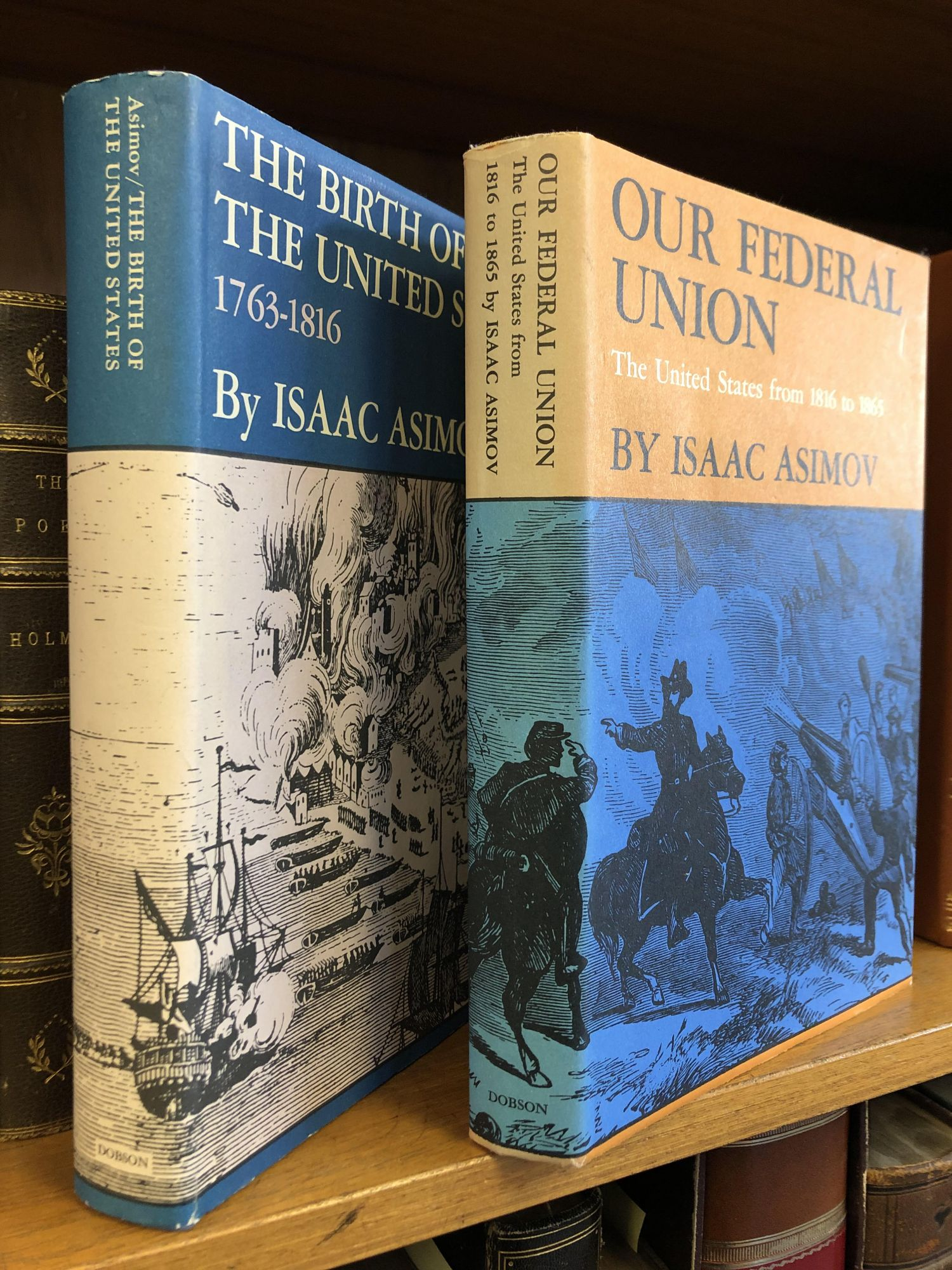 THE BIRTH OF THE UNITED STATES, 1763-1816/OUR FEDERAL UNION: THE UNITED STATES FROM 1816-1865 [TWO VOLUMES ONLY]. Isaac Asimov.