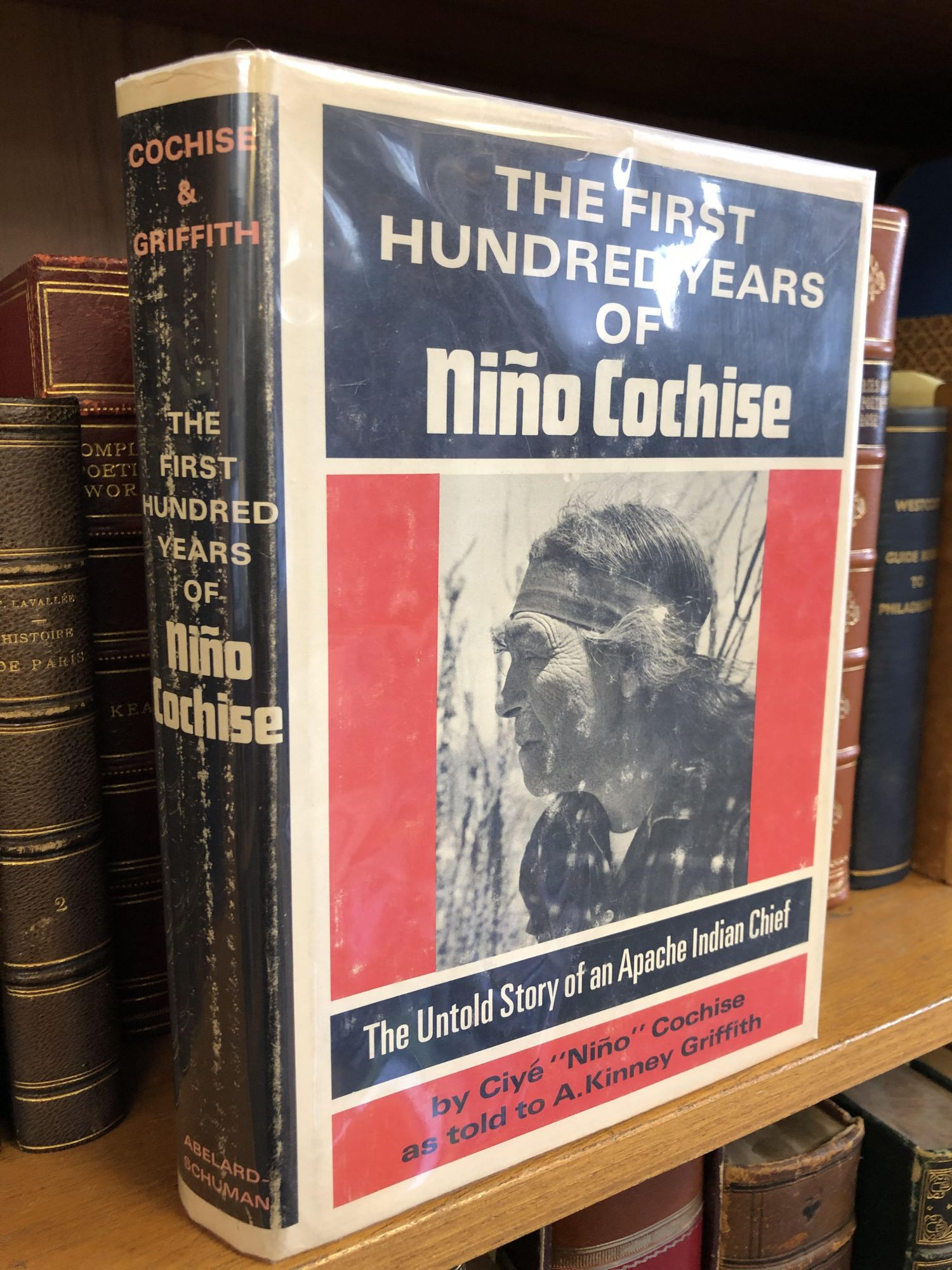 """THE FIRST HUNDRED YEARS OF NIÑO COCHISE: THE UNTOLD STORY OF AN APACHE INDIAN CHIEF. Ciye """"Nino"""" Cochise, A. Kinney Griffith."""