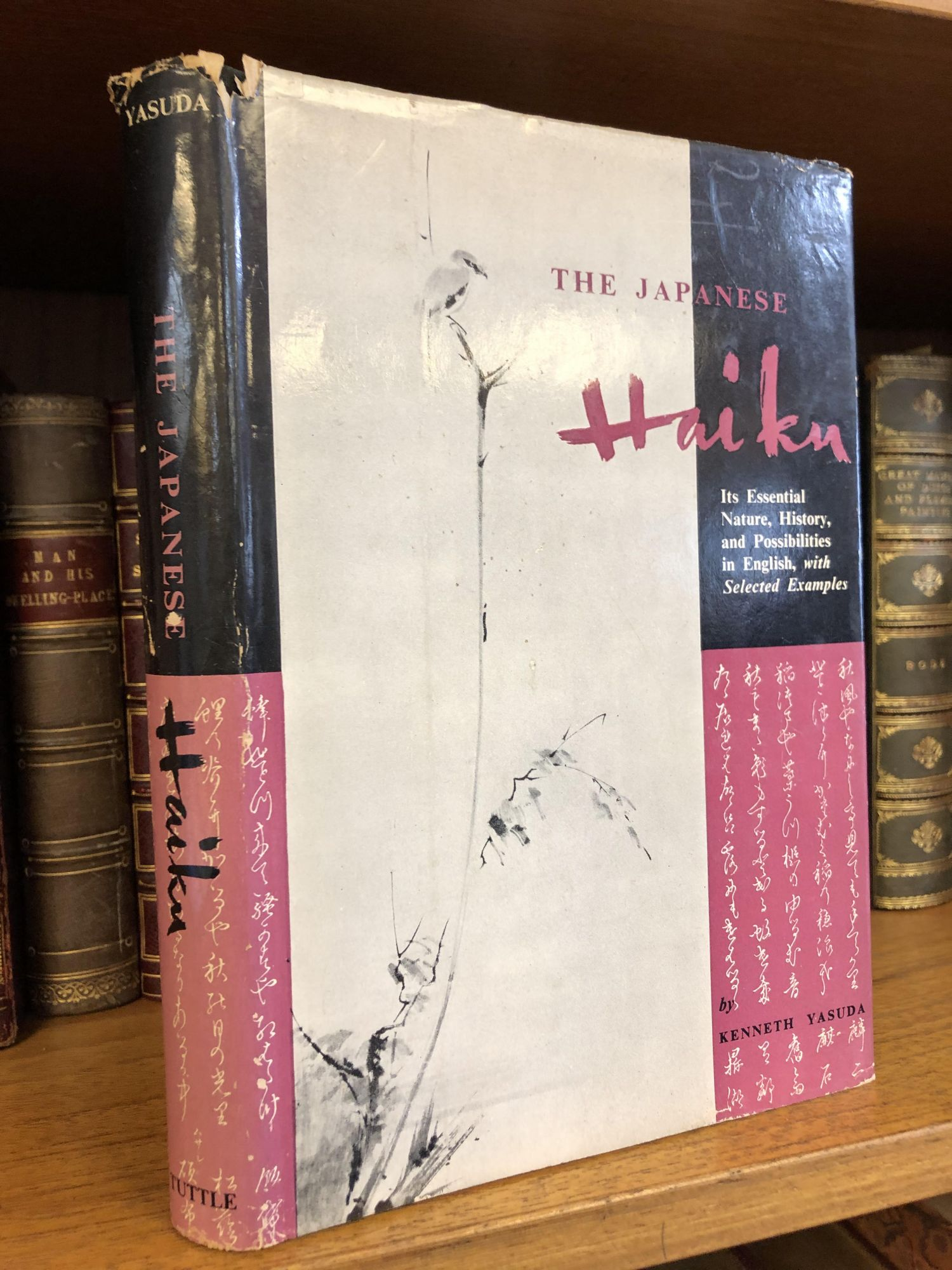 THE JAPANESE HAIKU: ITS ESSENTIAL NATURE, HISTORY, AND POSSIBILITIES IN ENGLISH, WITH SELECTED EXAMPLES. Kenneth Yasuda.