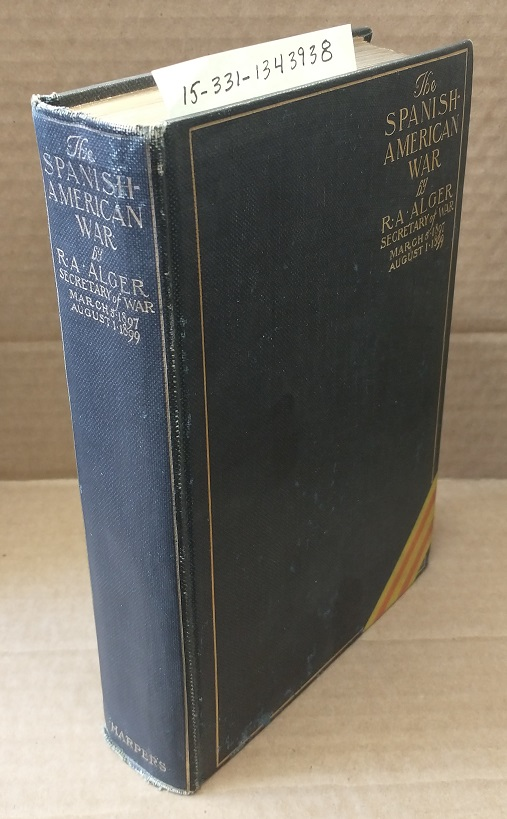 THE SPANISH-AMERICAN WAR [SIGNED]. R. A. Alger, Russell Alexander.