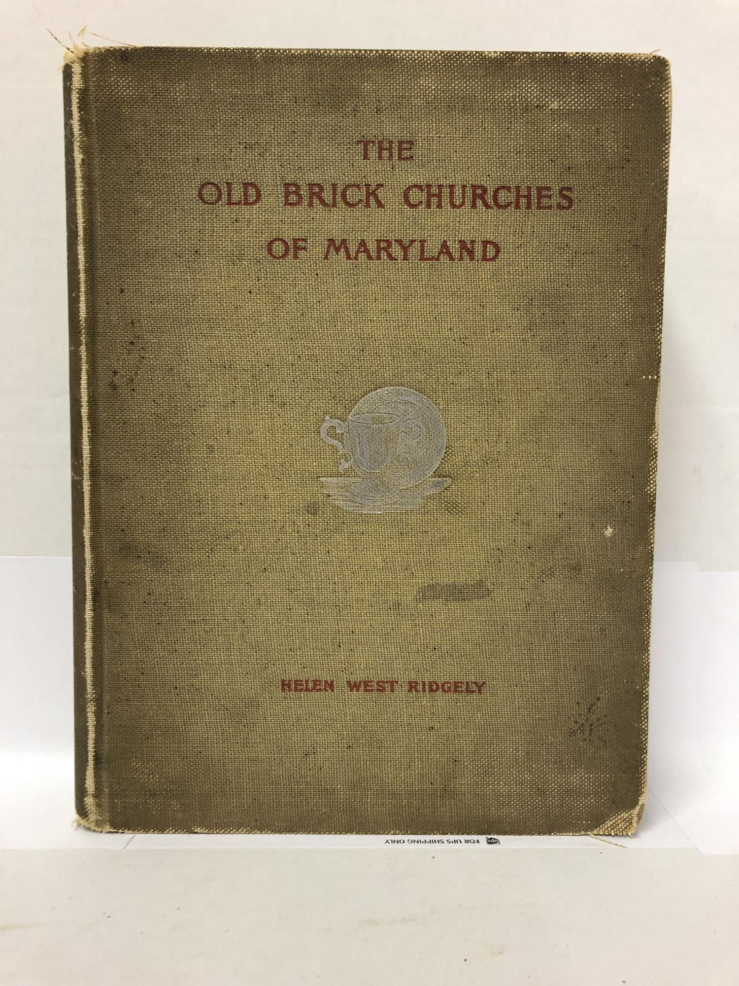 The Old Brick Churches of Maryland. Helen West Ridgely, Sophie De Butts Stewart, Author.