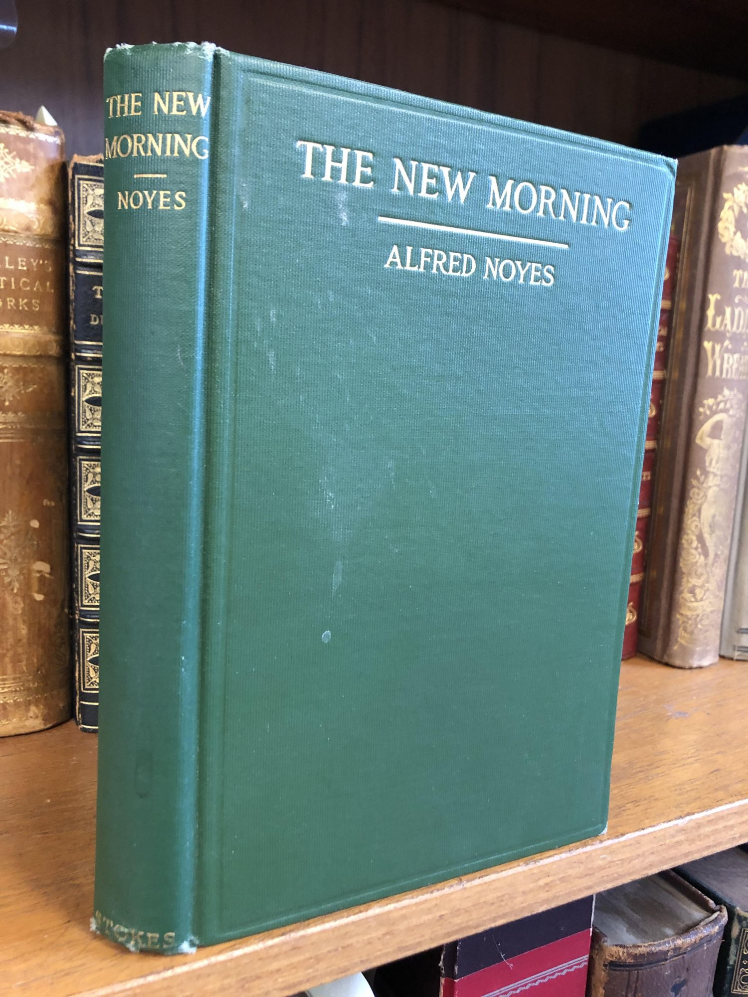 THE NEW MORNING: POEMS [SIGNED; AUTHOR'S COPY]. Alfred Noyes.