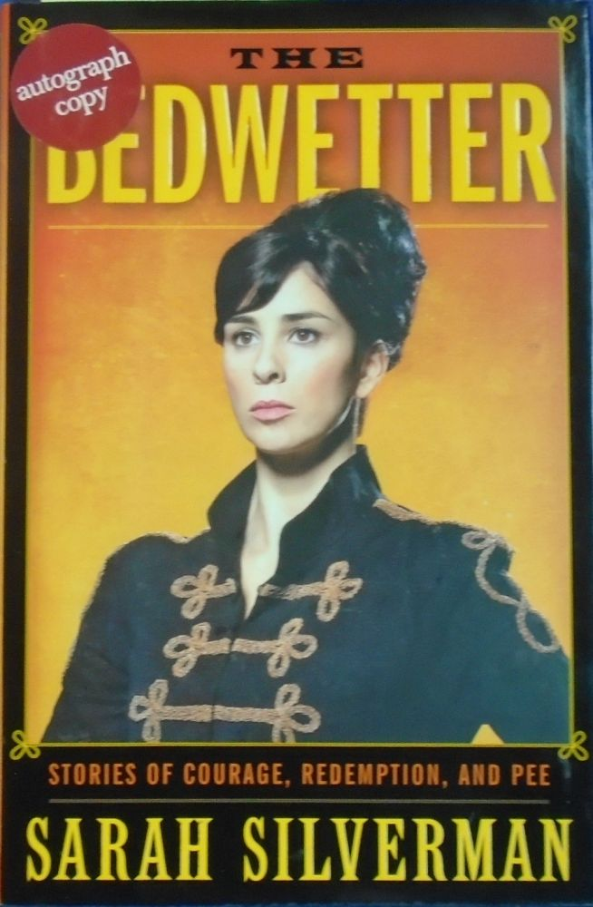 THE BEDWETTER: STORIES OF COURAGE, REDEMPTION, AND PEE [SIGNED]