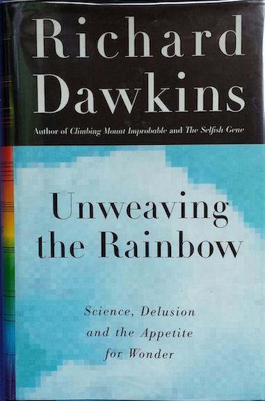UNWEAVING THE RAINBOW [SIGNED]