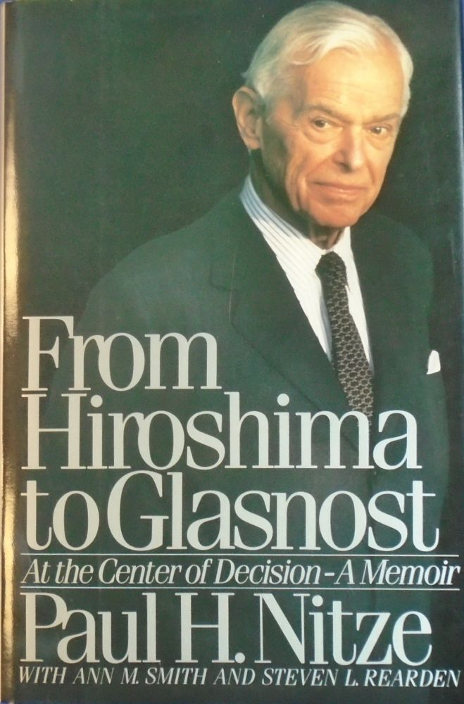 FROM HIROSHIMA TO GLASNOST : At the Center of Decision – A Memoir [SIGNED]