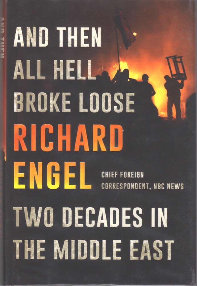 AND THEN ALL HELL BROKE LOOSE - TWO DECADES IN THE MIDDLE EAST [SIGNED]