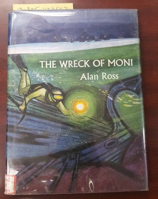 THE WRECK OF MONI [Signed by Author]. Alan Ross