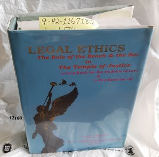 LEGAL ETHICS : THE ROLE OF THE BENCH & THE BAR IN THE TEMPLE OF JUSTICE. A. E. Chelliah, C....