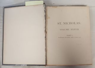 ST. NICHOLAS: THE ILLUSTRATED MAGAZINE FOR YOUNG FOLKS; VOLUME XXXVII, PART I