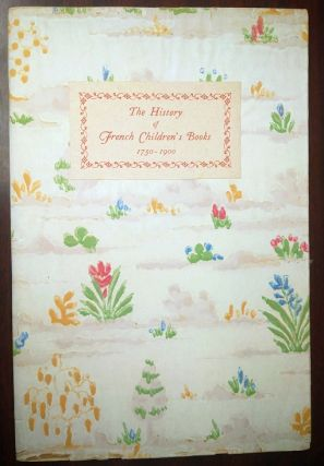 The HISTORY OF FRENCH CHILDREN'S BOOKS 1750-1900. J. G. Deschamps
