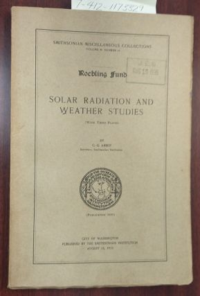 SOLAR RADIATION AND WEATHER STUDIES. G. G. Abbot