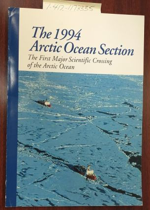 THE 1994 ARCTIC OCEAN SECTION THE FIRST MAJOR SCIENTIFIC CROSSING OF THE ARCTIC OCEAN. Walter...