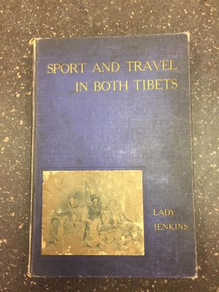 SPORT & TRAVEL IN BOTH TIBETS. Lady Jenkins