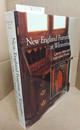 NEW ENGLAND FURNITURE AT WINTERTHUR: QUEEN ANNE AND CHIPPENDALE PERIODS [Signed]. Nancy E....