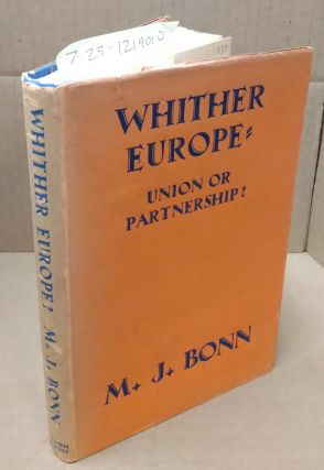 WHITHER EUROPE - UNION OR PARTNERSHIP. M. J. Bonn