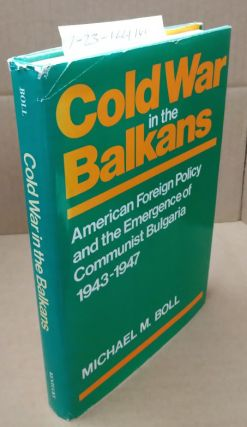 COLD WAR IN THE BALKANS. Michael M. Boll