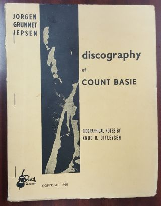 DISCOGRAPHY OF COUNT BASIE. Jorgen Grunnet Jepsen, Knud H. Ditlevsen, notes