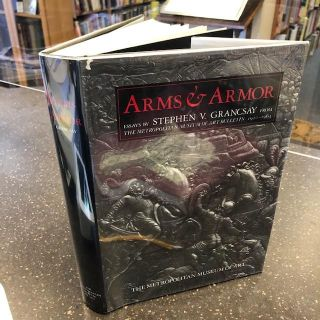 ARMS & ARMOR: Essays by Stephen V. Grancsay from The Metropolitan Museum of Art Bulletin...
