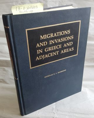 MIGRATIONS AND INVASIONS IN GREECE AND ADJACENT AREAS. N. G. L. Hammond