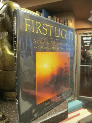 FIRST LIGHT: ACADIA NATIONAL PARK AND MAINE'S DESERT ISLAND (signed). Tom Jr Blagden