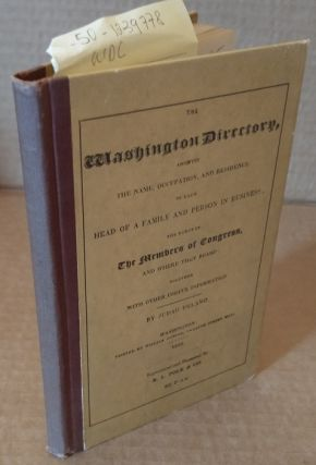 THE WASHINGTON DIRECTORY. SHOWING THE NAME, OCCUPATION, AND RESIDENCE OF EACH HEAD OF A FAMILY &...
